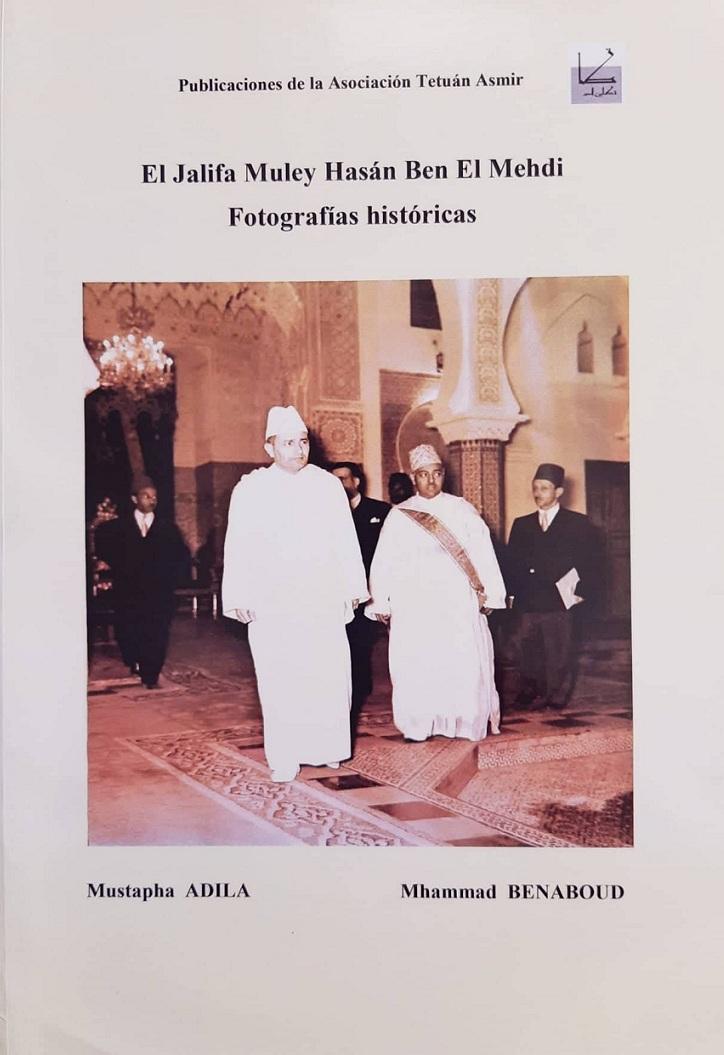El Jalifa Muley Hasán Ben El Mehdi. Fotografías históricas