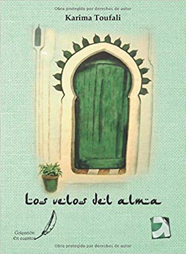 Los velos del alma Karima Toufali. Editorial GEEPP Ediciones, Melilla, 2014.   Componen el libro cinco relatos independientes conectados. Safiya, personaje capital de la historia, nos remite a la vejez. Una mujer distinguida con una luz especial de nobleza y sabiduría.