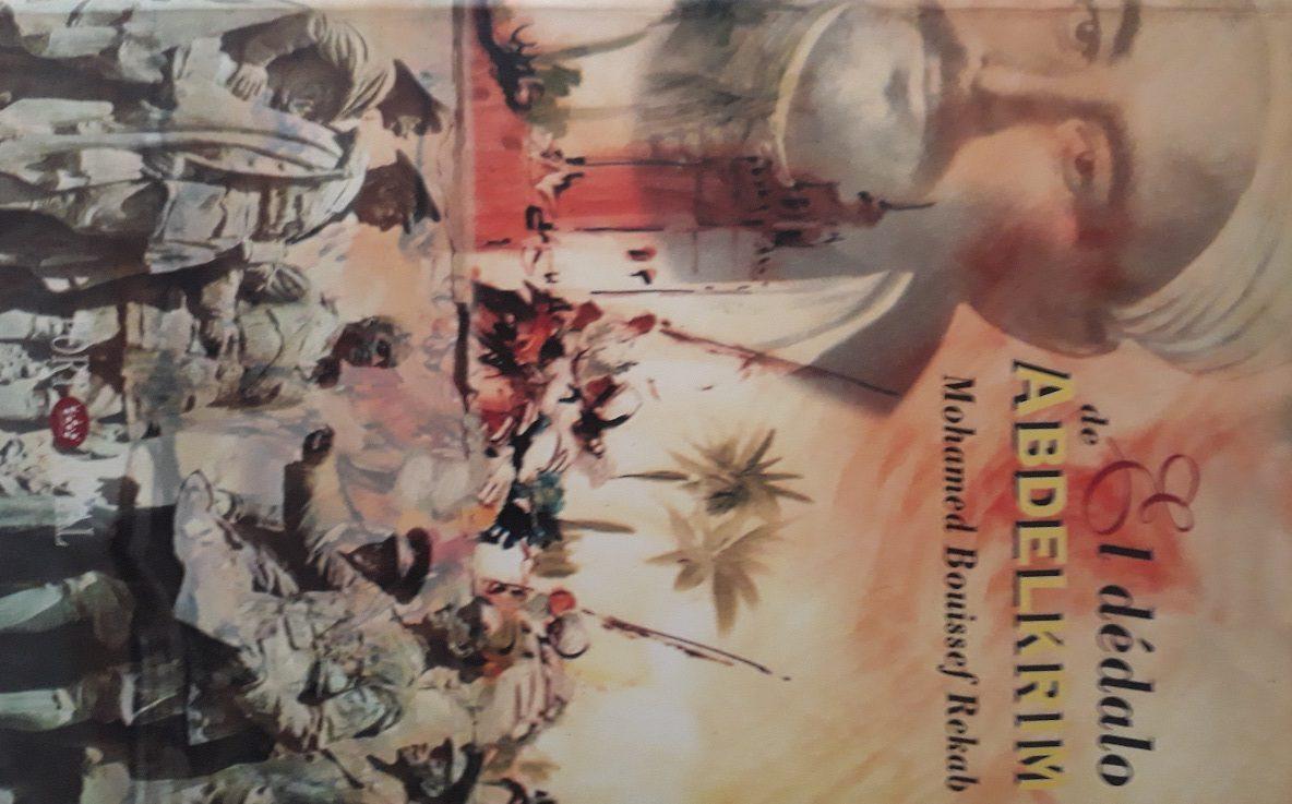 """El dédalo de Abdelkrim Mohamed Bouissef Rekab. Port Royal- Granada, 2002.   Novela histórica que se centra en el personaje de Uld Abdelkrim Jattabi. Este personaje promovió la cruenta guerra hispano-marroquí en el Rif (Noreste de Marruecos) y que ocasionó una de las derrotas más duras del ejército español en África. La visión de ese """"Desastre de Annual"""" de 1921 es triple: cómo ve el marroquí esa guerra, cómo la ve el soldado español y finalmente qué piensa el ejército francés."""