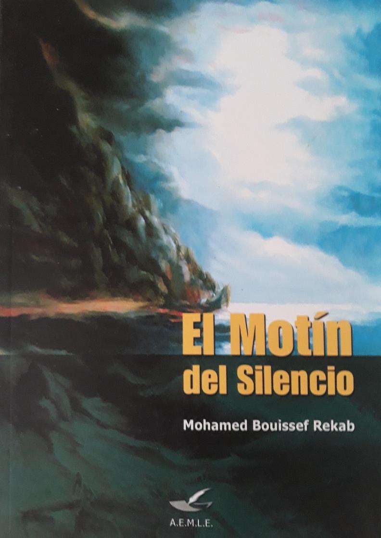 El motín del silencio Mohamed Bouissef Rekab. Tánger, 2006.