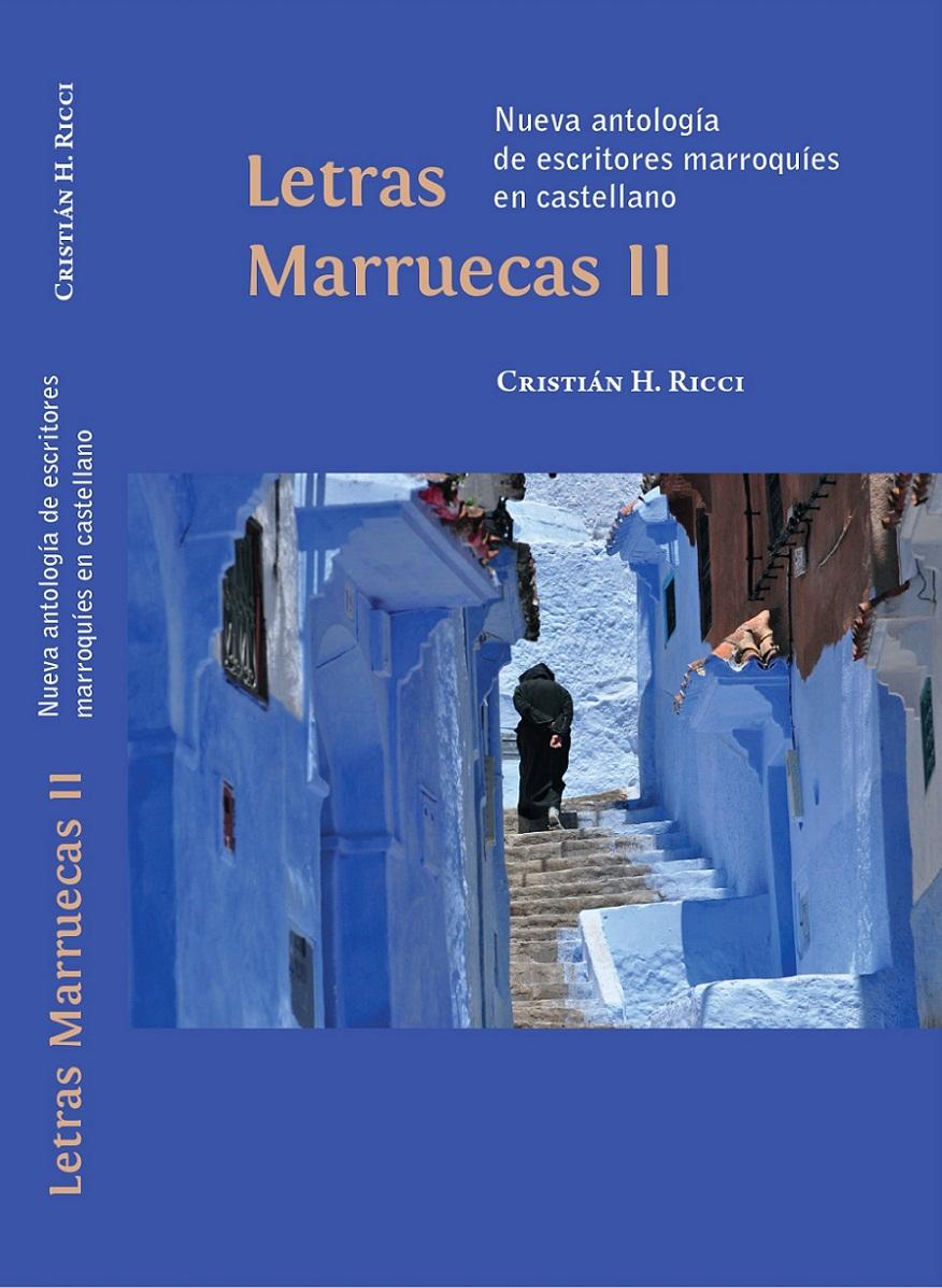 Cristián H. Ricci Letras marruecas II. Nueva antología de escritores marroquíes en castellano2018Santiago de Chile, Embajada del Reino de Marruecos/Editorial Altazor.