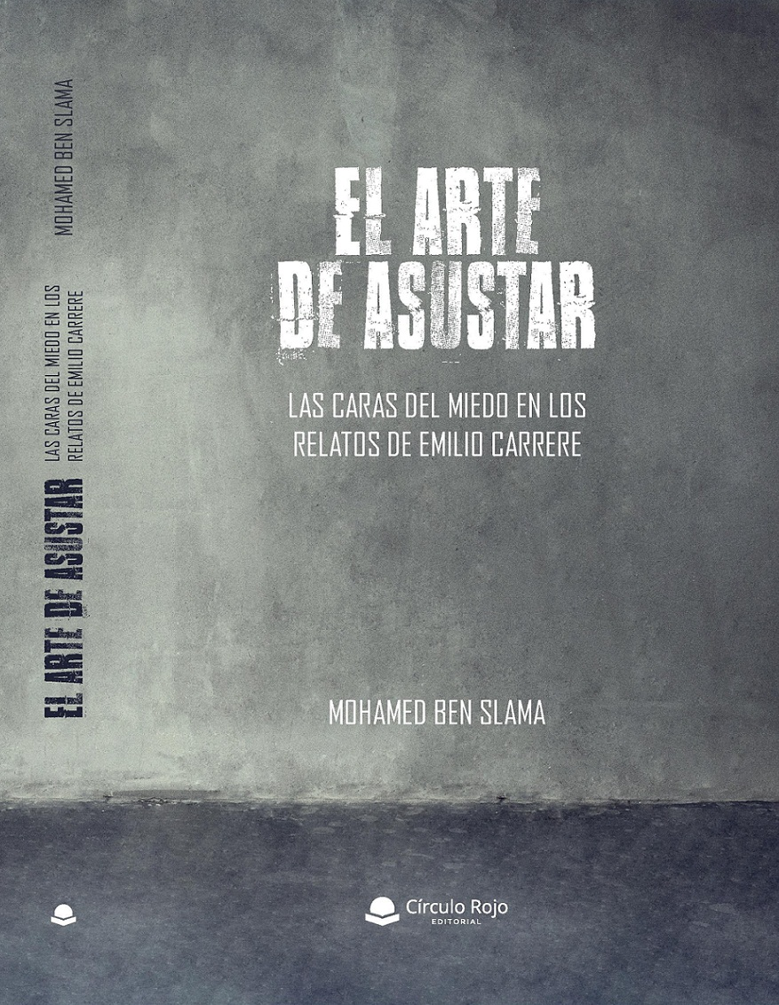 """""""El arte de austar: Las caras del miedo en los relatos de Emilio Carrere"""" Mohamed ben Slama Editorial Círculo Rojo, Almería, España, 2018"""